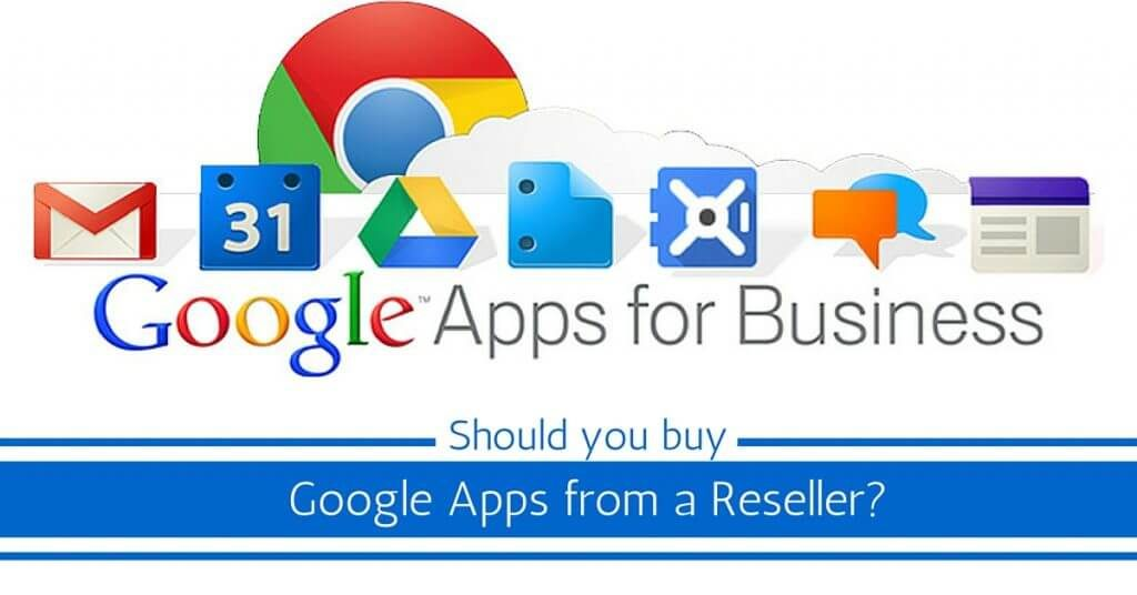 Google Apps from a Reseller