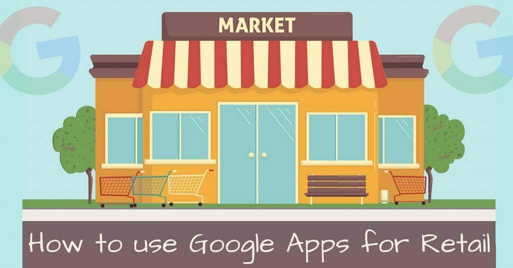 Google Apps for your Retail Business