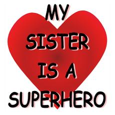 My sister is a super hero